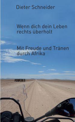 Wenn dich dein Leben rechts überholt von Schneider,  Dieter