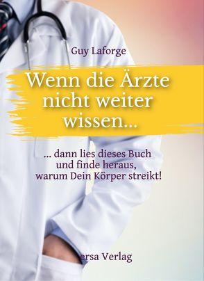 Wenn die Ärzte nicht weiter wissen… von Laforge,  Guy