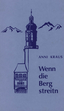 Wenn die Berg streitn von Kraus,  Anni