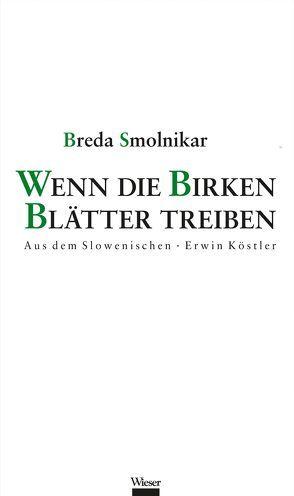 Wenn die Birken Blätter treiben von Köstler,  Erwin, Smolnikar,  Breda