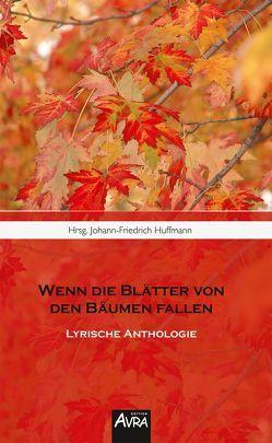 Wenn die Blätter von den Bäumen fallen von Huffmann,  Johann-Friedrich