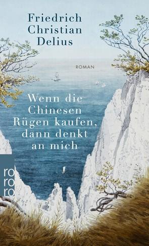 Wenn die Chinesen Rügen kaufen, dann denkt an mich von Delius,  Friedrich Christian