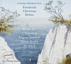 Wenn die Chinesen Rügen kaufen, dann denkt an mich von Brückner,  Christian, Delius,  Friedrich Christian