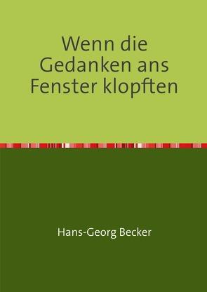 Wenn die Gedanken ans Fenster klopften von Becker,  Hans-Georg