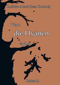 Wenn die Hyänen lachen von Chatrrus,  Reza, Irani,  Omidvar e