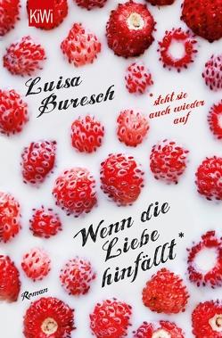 Wenn die Liebe hinfällt von Buresch,  Luisa