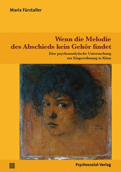 Wenn die Melodie des Abschieds kein Gehör findet von Ahrbeck,  Bernd, Datler,  Wilfried, Finger-Trescher,  Urte, Fürstaller,  Maria