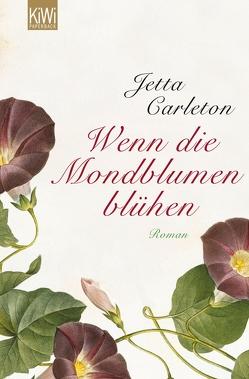 Wenn die Mondblumen blühen von Carleton,  Jetta, Schoenfeld,  Eva