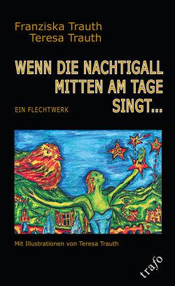 Wenn die Nachtigall mitten am Tage singt … von Trauth,  Franziska, Trauth,  Teresa