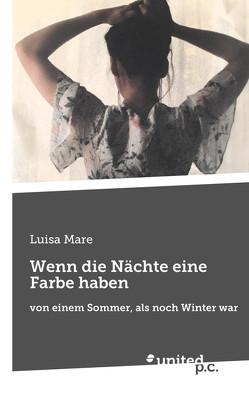 Wenn die Nächte eine Farbe haben von Mare,  Luisa
