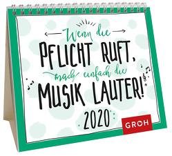 Wenn die Pflicht ruft, mach einfach die Musik lauter 2020: Mini-Monatskalender von Groh Redaktionsteam