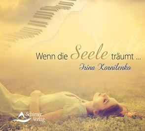 Wenn die Seele träumt … von Kornilenko,  Irina