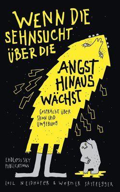 Wenn die Sehnsucht über die Angst hinauswächst von Neidhöfer,  Loil, Sattlegger,  Werner