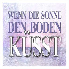 WENN DIE SONNE DEN BODEN KÜSST … ( DAS HÖRBUCH ALS DOWNLOAD ) von JOREL THE CRYING GENTLEMAN