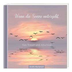 Wenn die Sonne untergeht von Blinde,  Inga Maria, Grafik Werkstatt Bielefeld, Mariss,  Jochen