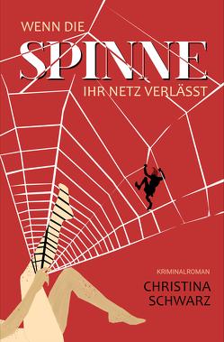 Wenn die Spinne ihr Netz verlässt von Schwarz,  Christina