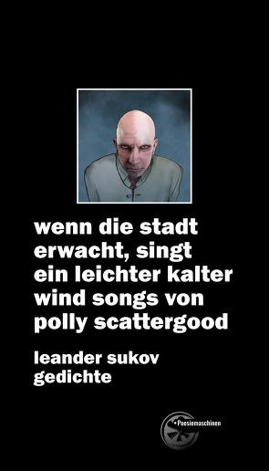 wenn die stadt erwacht, singt ein leichter kalter wind songs von polly scattergood von Sukov,  Leander