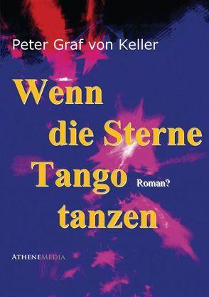 Wenn die Sterne Tango tanzen von Graf von Keller,  Peter