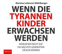 Wenn die Tyrannenkinder erwachsen werden von Gander,  Sabrina, Leibovici-Mühlberger,  Martina