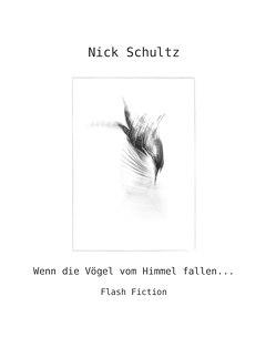 Wenn die Vögel vom Himmel fallen von Schultz,  Nick