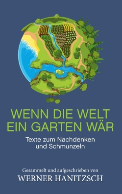 Wenn die Welt ein Garten wär von Hanitzsch,  Werner