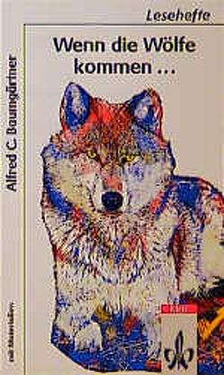 Wenn die Wölfe kommen… von Baumgärtner,  Alfred C, Weise,  Uta