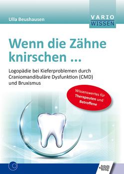 Wenn die Zähne knirschen … von Beushausen,  Ulla