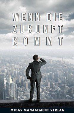 Wenn die Zukunft kommt von Lindkvist,  Magnus, Zäch,  Gregory C.