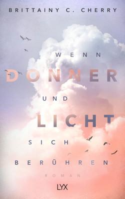 Wenn Donner und Licht sich berühren von Bendels,  Katja, Cherry,  Brittainy C.