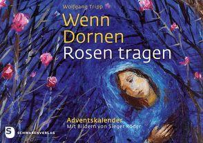 Wenn Dornen Rosen tragen von Tripp,  Wolfgang