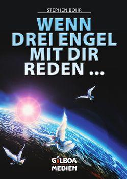 Wenn drei Engel mit dir reden … von Bohr,  Stephen