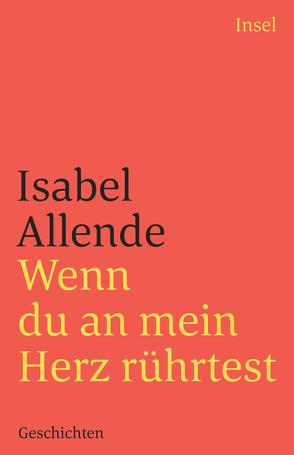 Wenn du an mein Herz rührtest von Allende,  Isabel, Kolanoske,  Lieselotte
