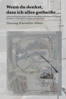 Wenn du denkst, dass ich alles gutheiße … von Schroedter-Albers,  Henning