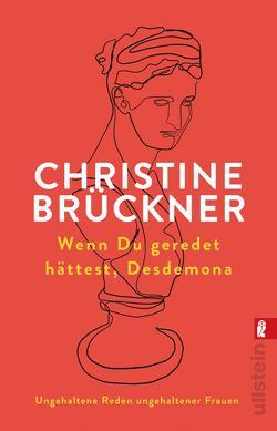 Wenn du geredet hättest, Desdemona von Brückner,  Christine