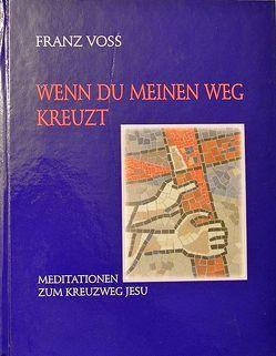 Wenn du meinen Weg kreuzt von Dettmar,  Uwe, Persey,  Werner, Voss,  Franz