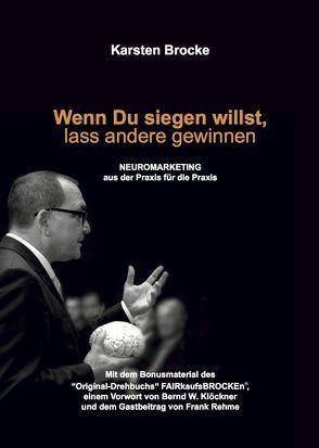 Wenn Du siegen willst, lass andere gewinnen von Brocke,  Karsten, Klöckner,  Bernd W