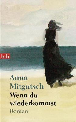 Wenn du wiederkommst von Mitgutsch,  Anna