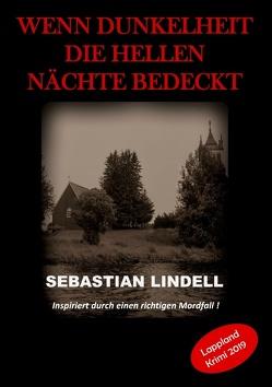 Wenn Dunkelheit die hellen Nächte bedeckt von Lindell,  Sebastian