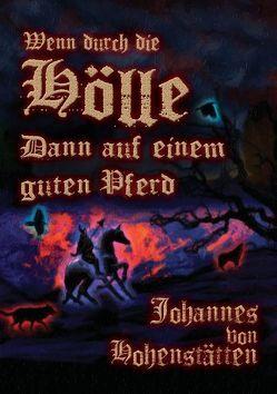 Wenn durch die Hölle, dann auf einem guten Pferd von Hohenstätten,  Johannes H. von, Uiberreiter Verlag,  Christof
