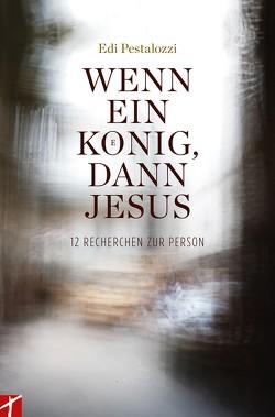 Wenn ein Koenig, dann Jesus von Edi,  Pestalozzi