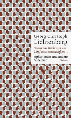 Wenn ein Buch und ein Kopf zusammenstoßen… von Joost,  Ulrich, Lichtenberg,  Georg Christoph