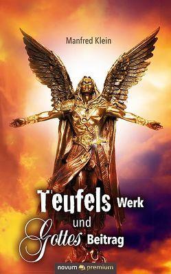Teufels Werk und Gottes Beitrag von Klein,  Manfred