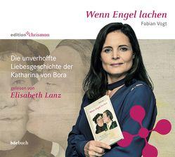 Wenn Engel lachen. von Lanz,  Elisabeth, Vogt,  Fabian
