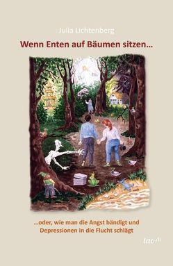 Wenn Enten auf Bäumen sitzen… von Lichtenberg,  Julia