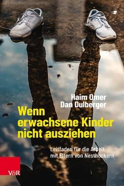 Wenn erwachsene Kinder nicht ausziehen von Dulberger,  Dan, Hildenbrand,  Astrid, Omer,  Haim