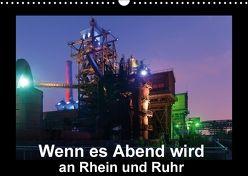 Wenn es Abend wird an Rhein und Ruhr (Wandkalender 2018 DIN A3 quer) von Hitzbleck,  Rolf