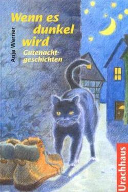 Wenn es dunkel wird von Gerstenmaier,  Ute, Werner,  Anja