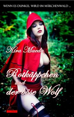 Wenn es dunkel wird im Märchenwald …: Rotkäppchen und der böse Wolf von Maeda,  Kira