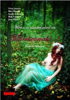 Wenn es dunkel wird im Märchenwald … 2 von Jansen,  Nina, Landers,  Kim, Maeda,  Kira, Schwartz,  Sarah, Winter,  Jazz