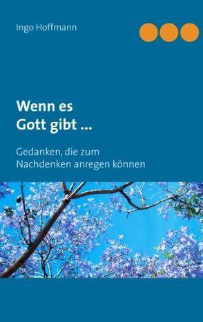 Wenn es Gott gibt … von Hoffmann,  Ingo